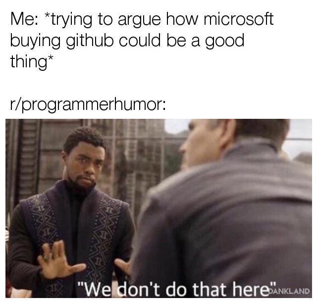 this sub is just r/programmercirclejerk   programmer-memes, program-memes, try-memes, git-memes, github-memes, microsoft-memes   ProgrammerHumor.io