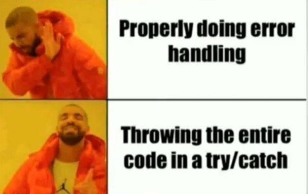 Error handling be like | error-memes | ProgrammerHumor.io