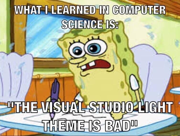 What I learned in computer science is...   computer-memes, computer science-memes   ProgrammerHumor.io