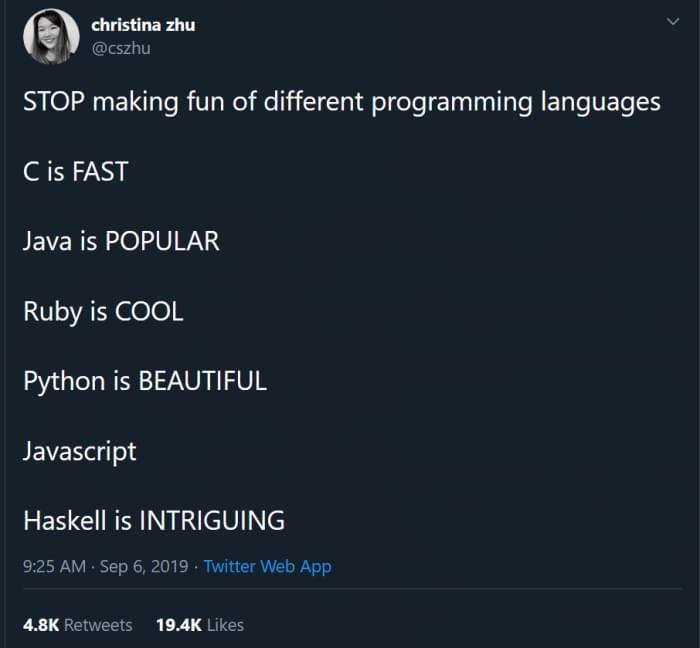 Stop making fun of programming languages   programming-memes, javascript-memes, java-memes, python-memes, web-memes, program-memes, haskell-memes, ruby-memes, lan-memes, twitter-memes, retweet-memes, language-memes   ProgrammerHumor.io