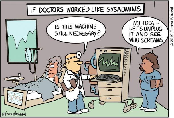 If doctors worked like sysadmins | machine-memes, rest-memes, IT-memes, mac-memes, sysadmin-memes | ProgrammerHumor.io