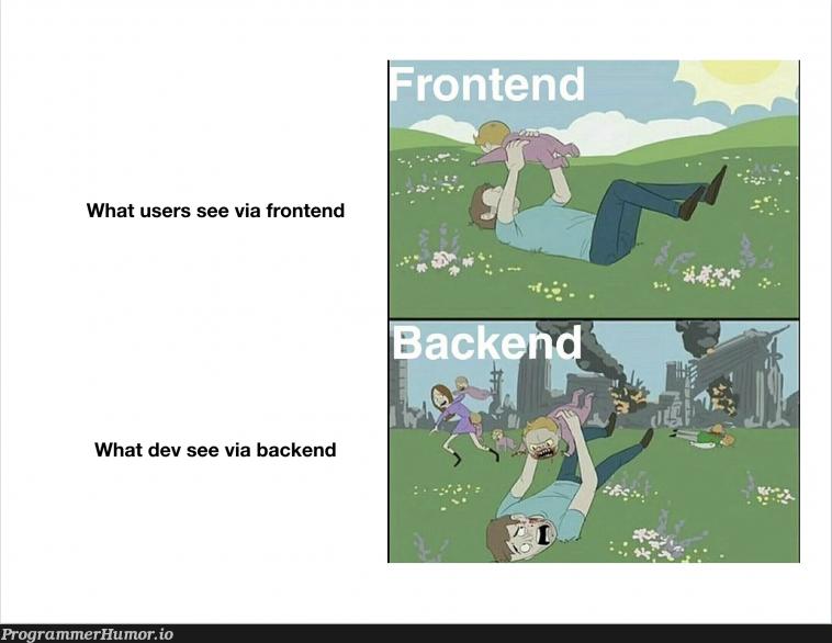 Frontend vs Backend. | backend-memes, frontend-memes | ProgrammerHumor.io