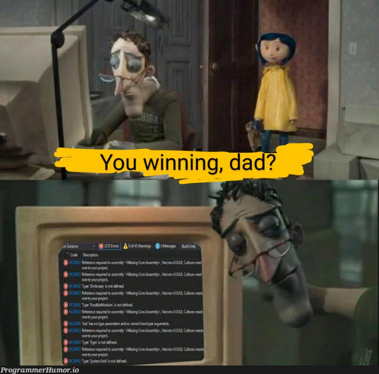 You winning, dad?   code-memes, c-memes   ProgrammerHumor.io