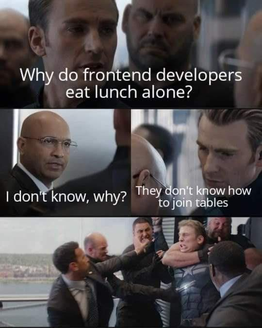 Do you know why frontend developers eat lunch alone? | developer-memes, frontend-memes | ProgrammerHumor.io