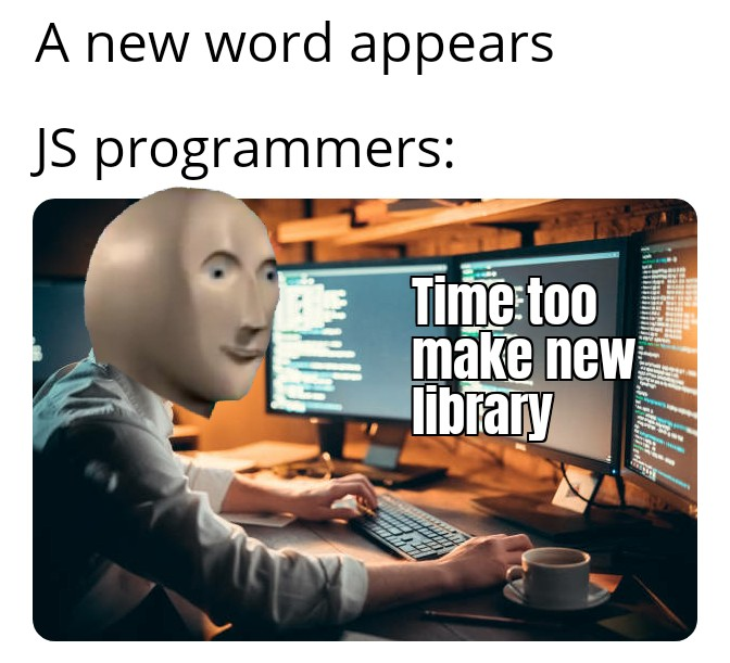 And library of day   programmer-memes, programmers-memes, program-memes, js-memes   ProgrammerHumor.io