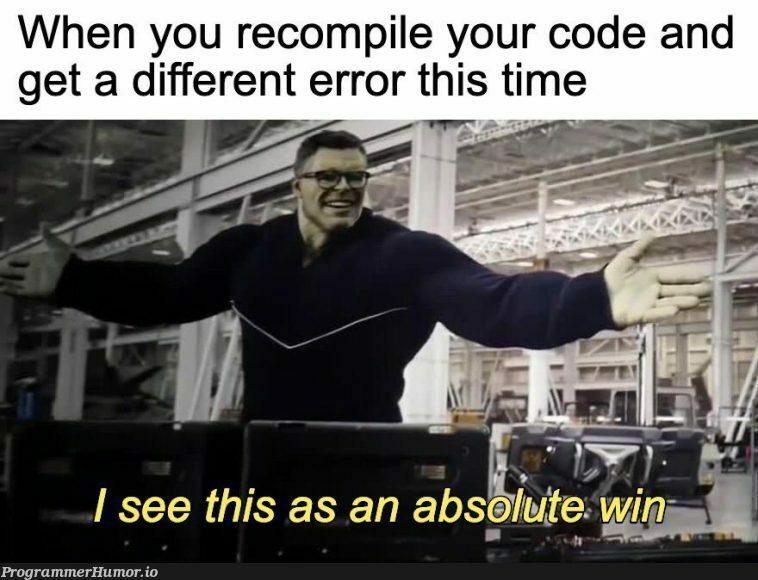 $differentError = $greatProgress; | code-memes, error-memes | ProgrammerHumor.io