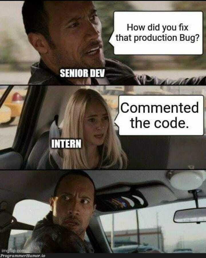 Well Played   bug-memes, fix-memes, production-memes, product-memes   ProgrammerHumor.io
