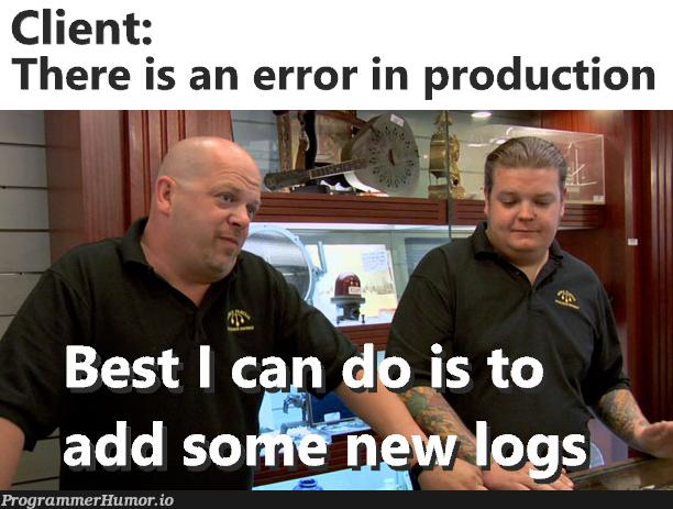 Log allergy is a common developer disease. | developer-memes, error-memes, cli-memes, production-memes, product-memes | ProgrammerHumor.io