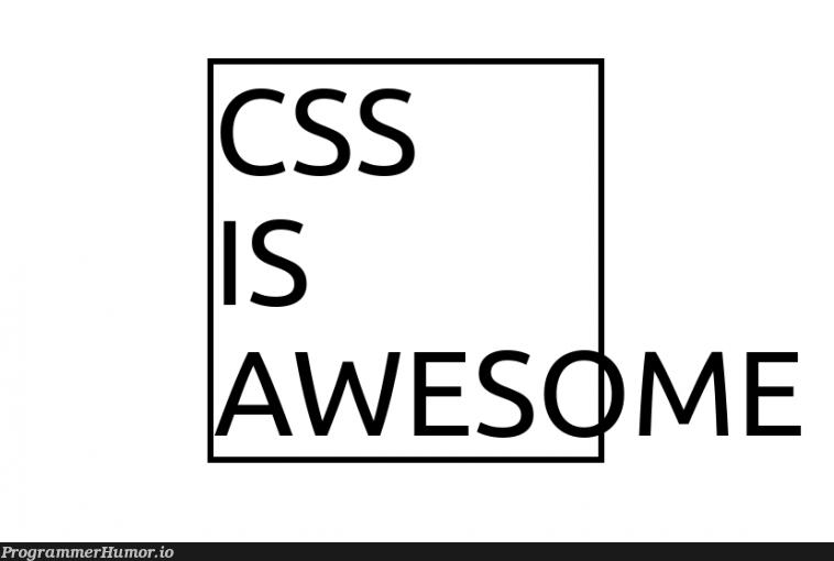 CSS   css-memes, cs-memes   ProgrammerHumor.io