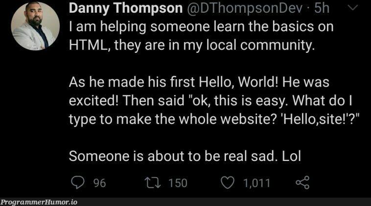 Hello, Reddit! | html-memes, web-memes, website-memes, loc-memes, reddit-memes, ML-memes, cs-memes | ProgrammerHumor.io