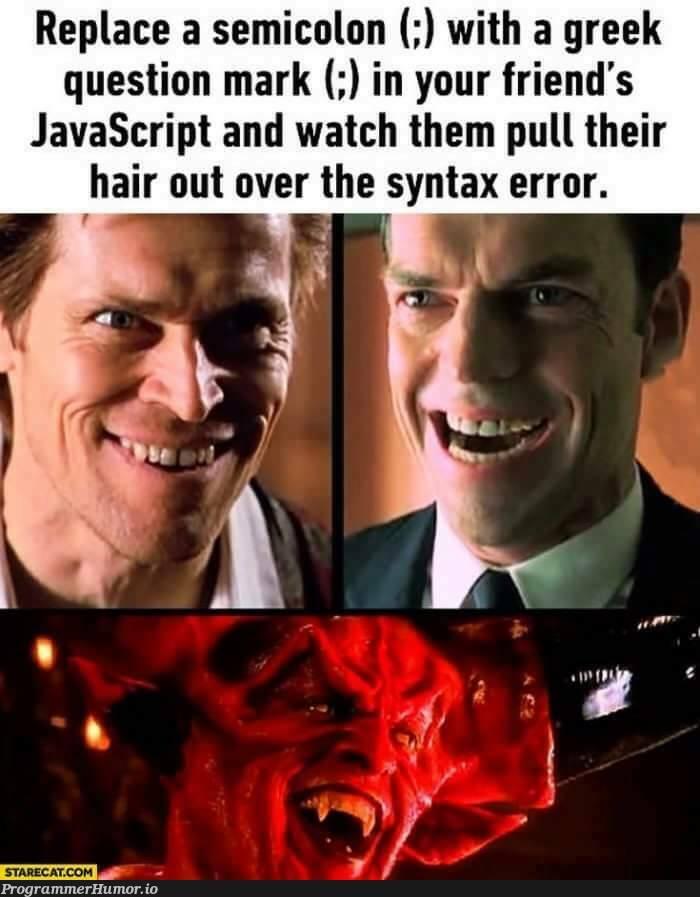 Pure Evil | javascript-memes, java-memes, error-memes, semicolon-memes, syntax error-memes | ProgrammerHumor.io