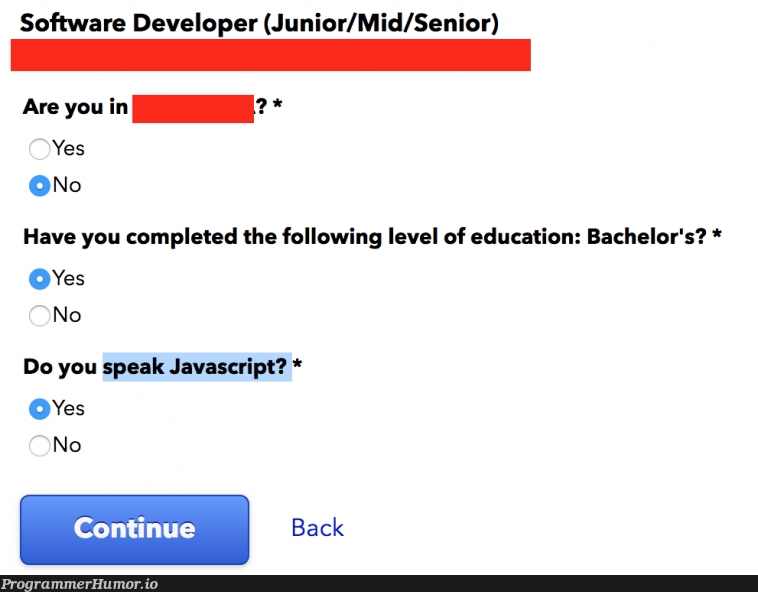 Indeed.com with the hard-hitting questions | developer-memes, javascript-memes, software-memes, java-memes, software developer-memes | ProgrammerHumor.io