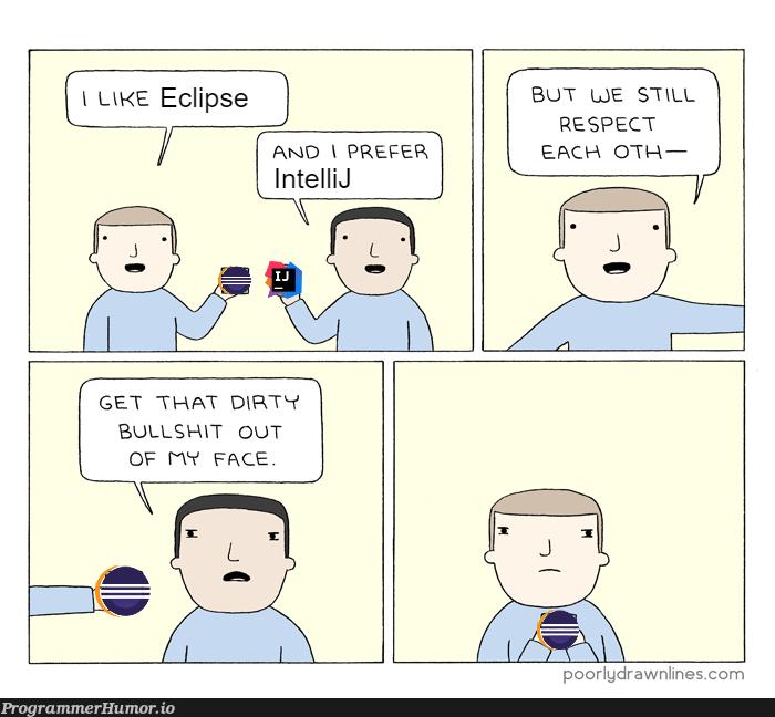 Respect each other   intellij-memes   ProgrammerHumor.io