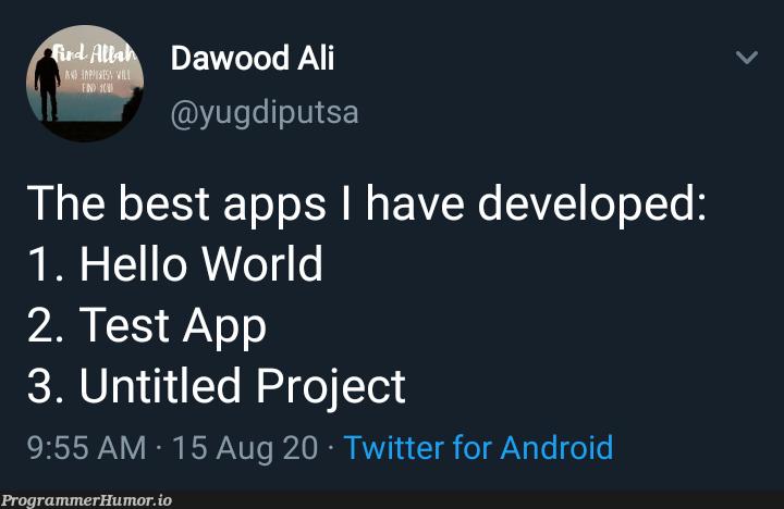 Hello World | android-memes, test-memes, twitter-memes | ProgrammerHumor.io
