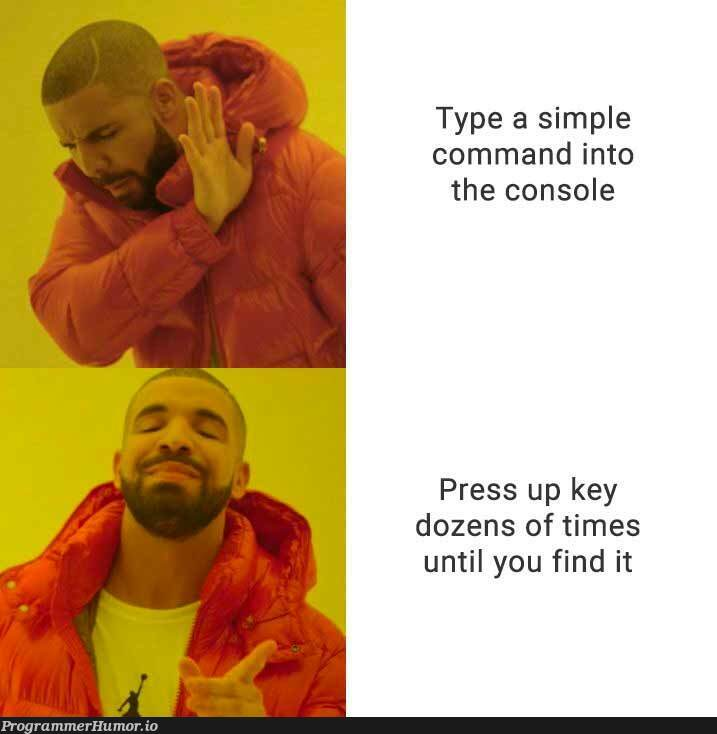I know I just ran this command a little while ago... | command-memes, IT-memes, console-memes | ProgrammerHumor.io