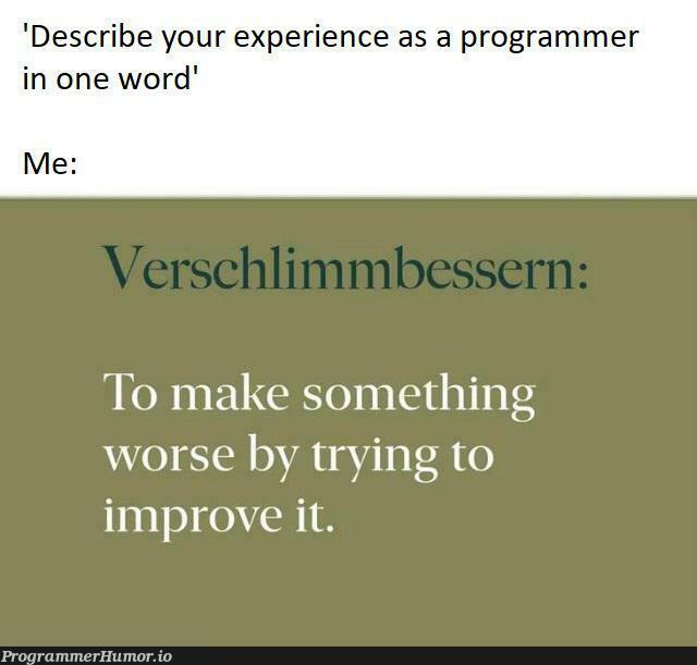 Refactoring be like | programmer-memes, program-memes, try-memes | ProgrammerHumor.io