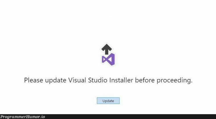 Yo dawg I heard you like updates so we updated the updated so you can update while you update. | visual studio-memes, date-memes | ProgrammerHumor.io
