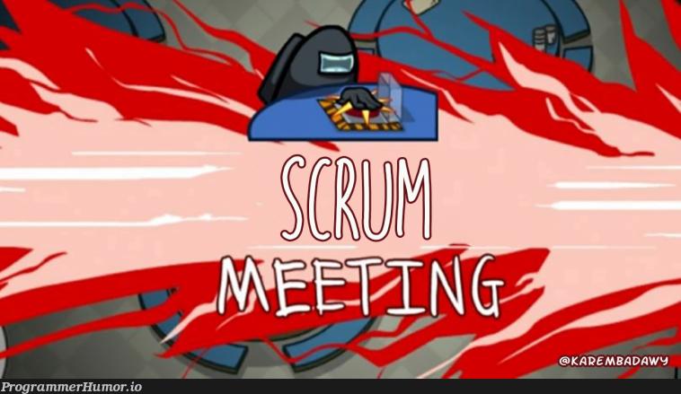 Developers coding peacefully, Scrum master: | coding-memes, developer-memes | ProgrammerHumor.io