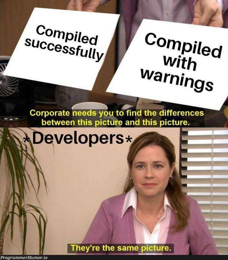 Indeed they are   ProgrammerHumor.io