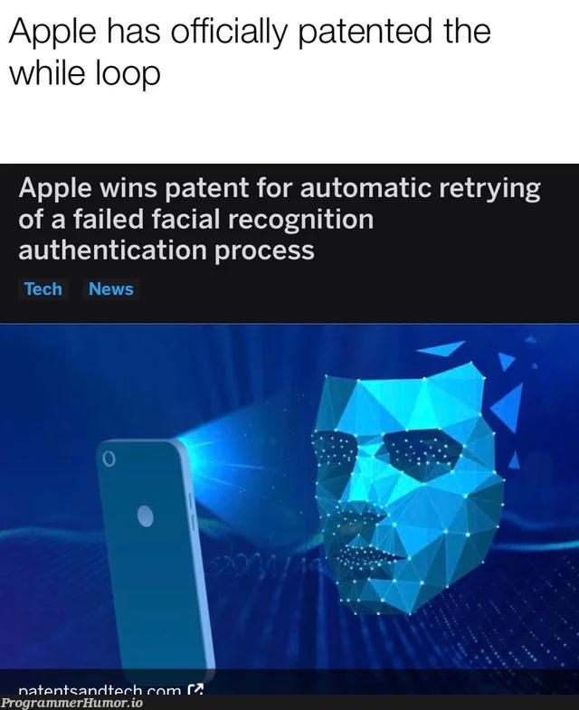 lets patent retry | try-memes, apple-memes, oop-memes, authentication-memes | ProgrammerHumor.io