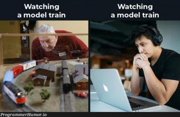 Watching a model train | train-memes | ProgrammerHumor.io