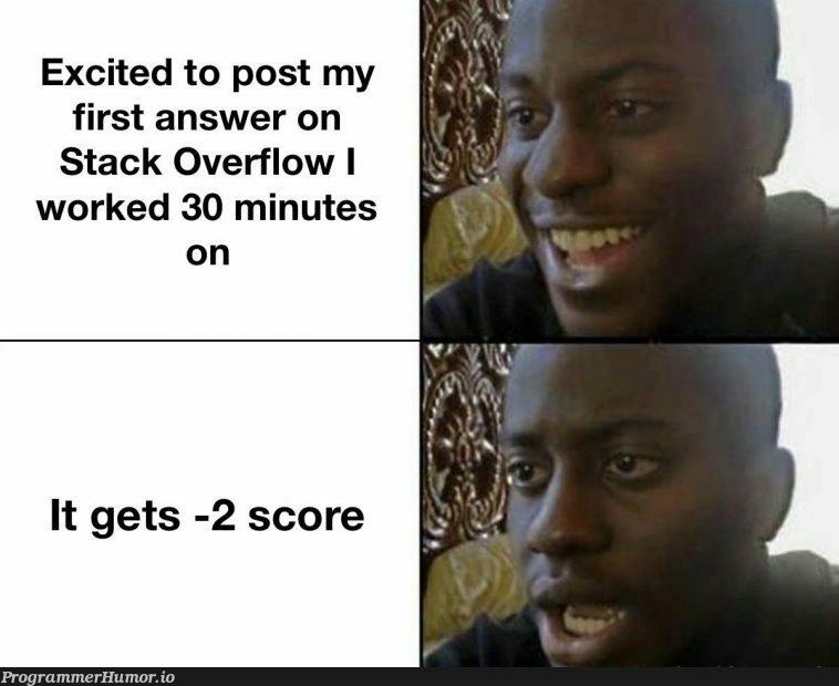 I'm sad   stack-memes, stack overflow-memes, overflow-memes, IT-memes   ProgrammerHumor.io