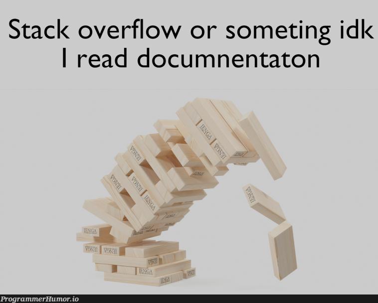 Title   stack-memes, stack overflow-memes, overflow-memes   ProgrammerHumor.io
