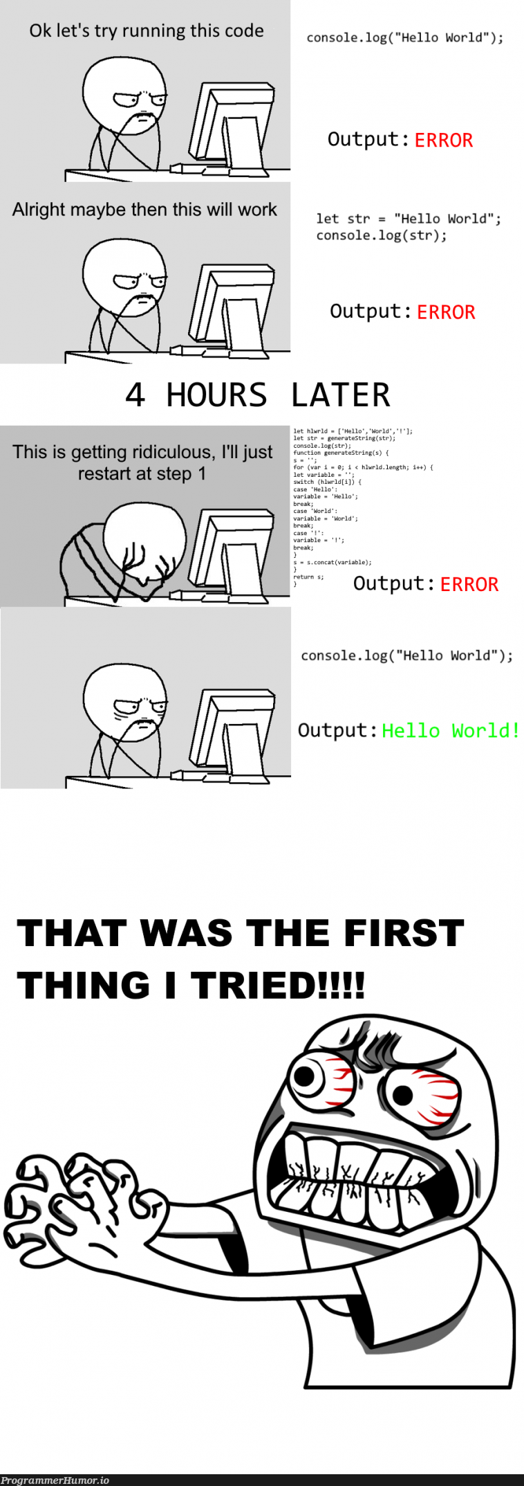I let out my frustrations with memes, I know we've all been there | code-memes, try-memes, rest-memes, error-memes, console-memes | ProgrammerHumor.io