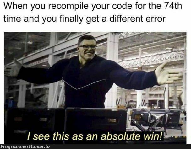 Always a win   code-memes, error-memes   ProgrammerHumor.io