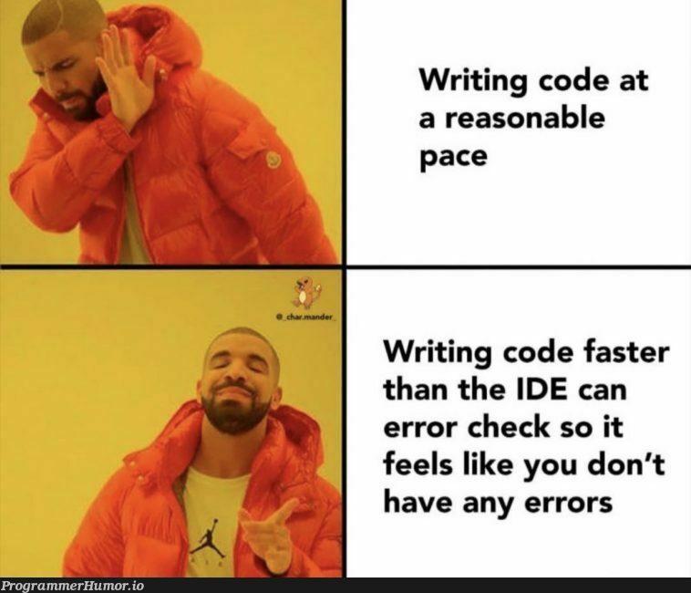 it's a never ending race. | code-memes, errors-memes, error-memes, IT-memes, ide-memes | ProgrammerHumor.io