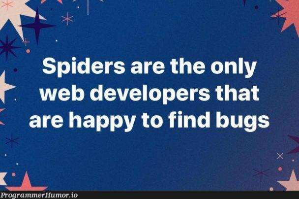 Or are they..?   developer-memes, web developer-memes, web-memes, bugs-memes, bug-memes   ProgrammerHumor.io