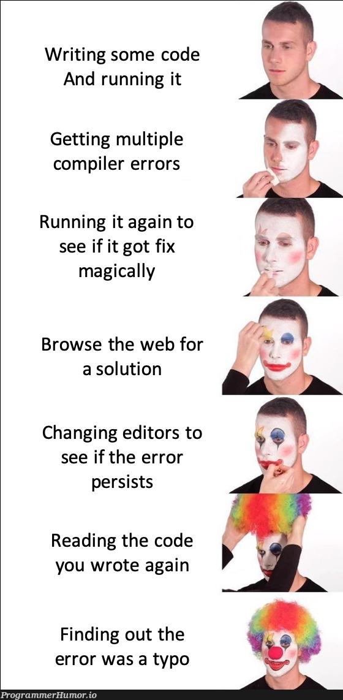 We all been there! | code-memes, web-memes, errors-memes, error-memes, fix-memes, compiler-memes, IT-memes | ProgrammerHumor.io