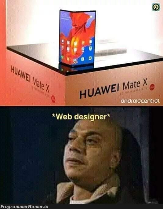 wait what ... | web-memes, design-memes, designer-memes, android-memes | ProgrammerHumor.io