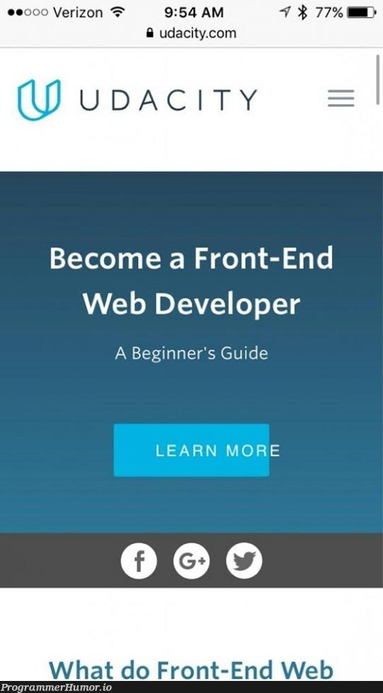 Become a front-end web developer | developer-memes, web developer-memes, web-memes, ide-memes, front-end-memes, udacity-memes | ProgrammerHumor.io
