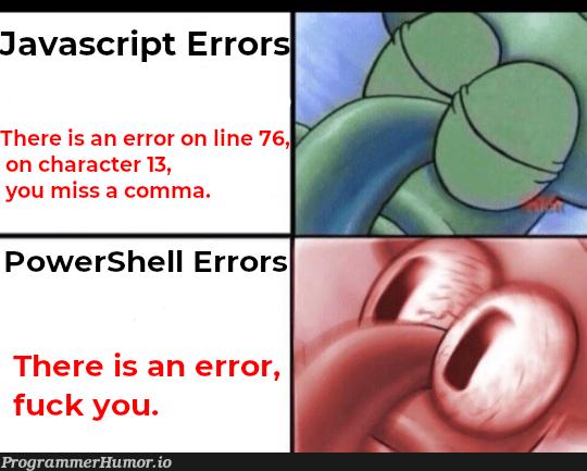 Hell's powershell errors   javascript-memes, java-memes, errors-memes, powershell-memes, shell-memes, error-memes   ProgrammerHumor.io