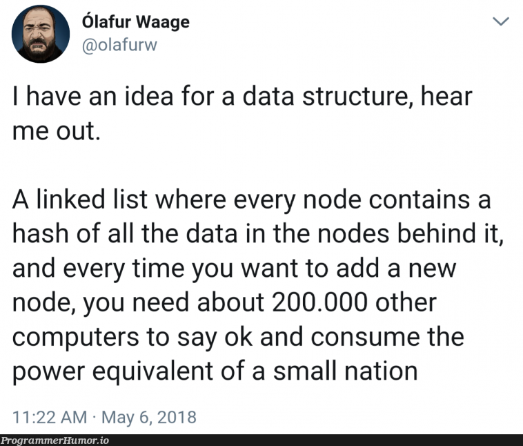 He's on to something   computer-memes, linked list-memes, node-memes, data-memes, list-memes, idea-memes, ide-memes   ProgrammerHumor.io