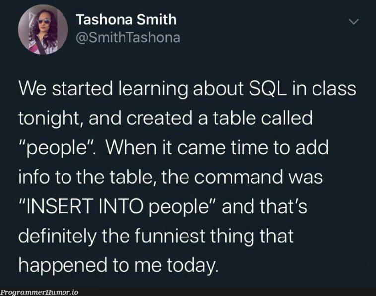 I'm not mature enough for this   command-memes, sql-memes, class-memes, IT-memes   ProgrammerHumor.io