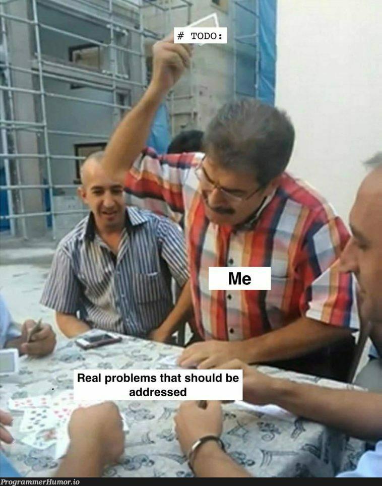 I'll come back to it I swear | IT-memes | ProgrammerHumor.io