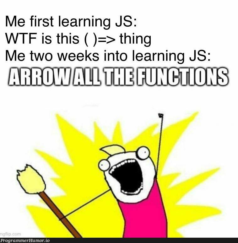 Literally me | ProgrammerHumor.io