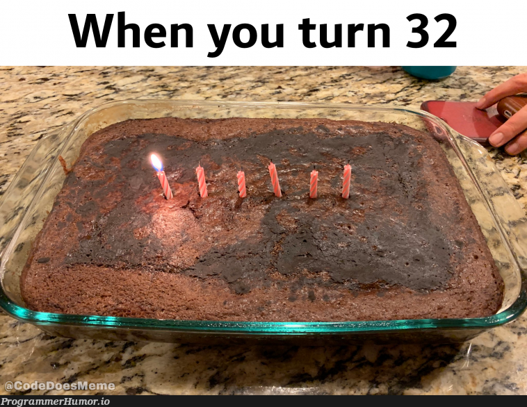 When you turn 32 and you are a big nerd   code-memes   ProgrammerHumor.io
