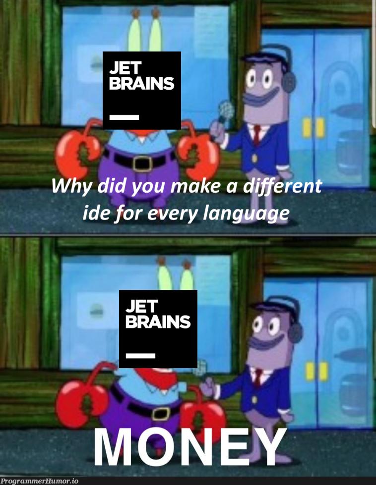 They make good stuff tho | ide-memes | ProgrammerHumor.io
