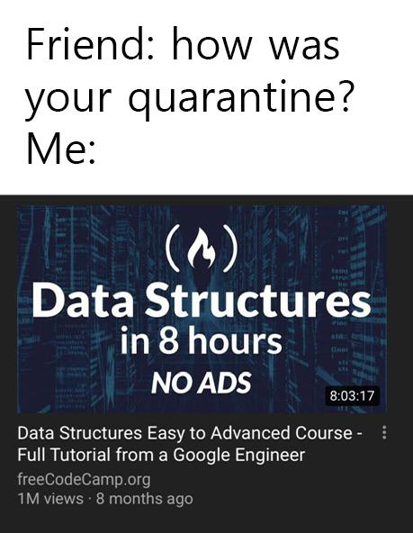 good thing I don't have any friends | data structures-memes, data-memes | ProgrammerHumor.io