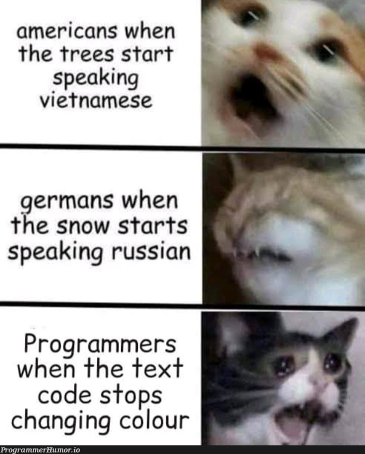 code stops changing your color | programmer-memes, code-memes, program-memes, trees-memes | ProgrammerHumor.io