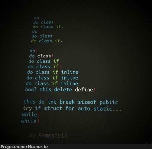 If Rammstein tried programming   programming-memes, program-memes, try-memes, class-memes, public-memes   ProgrammerHumor.io