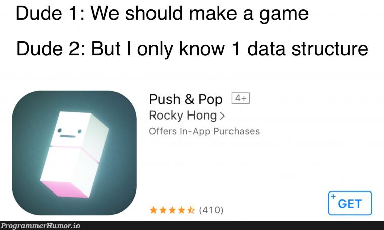 Game ideas | data-memes, idea-memes, ide-memes | ProgrammerHumor.io