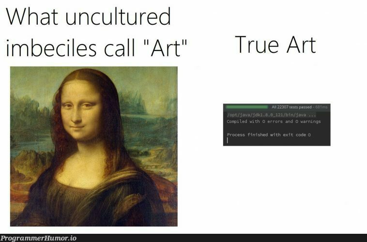 Lets talk about the real art | ProgrammerHumor.io