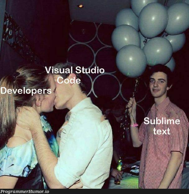 Poor Sublime text users :( | sublime text-memes, visual studio-memes | ProgrammerHumor.io
