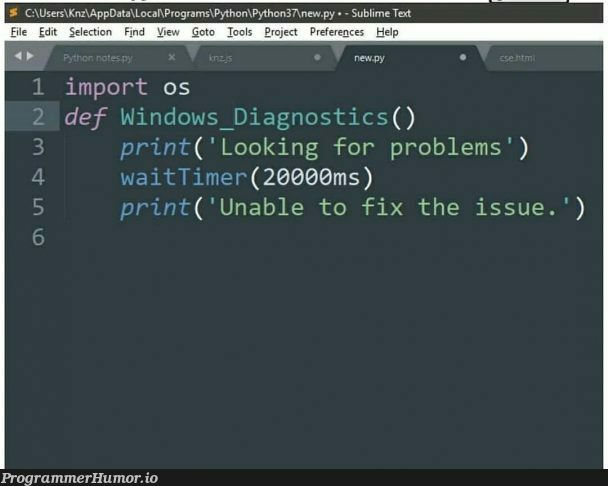 Windows troubleshooter source code leaked. | code-memes, python-memes, sublime text-memes, program-memes, loc-memes, data-memes, windows-memes, fix-memes, source code-memes, cs-memes | ProgrammerHumor.io