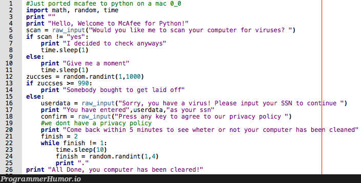 Just ported McAfee to python! Am I doing this right? | computer-memes, python-memes, random-memes, virus-memes, data-memes, ide-memes, mac-memes, pip-memes, cs-memes, cse-memes | ProgrammerHumor.io