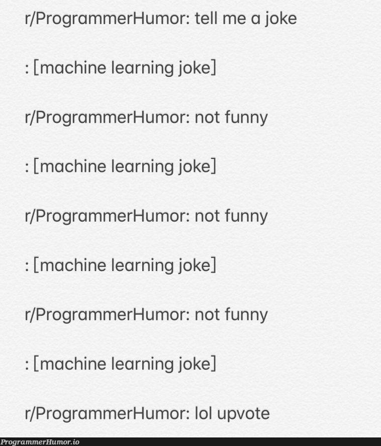 um.... so who's learning? | programmer-memes, machine learning-memes, program-memes, machine-memes, mac-memes | ProgrammerHumor.io